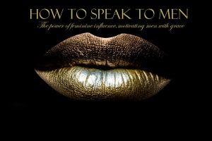 how to speak to men